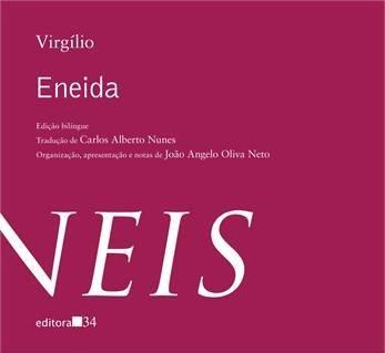 Eneida, na tradução de Carlos Alberto Nunes e na edição caprichada da Editora 34: revalorização da qualidade