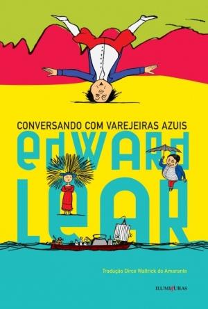 O livro apresenta o universo de Edward Lear que, ao lado de Lewis Carroll, consolidou o gênero nonsense na literatura | Foto: Divulgação