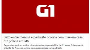 """Portal G1 chama estupro de criança de 11 anos de """"encontro amoroso"""" e causa polêmica"""