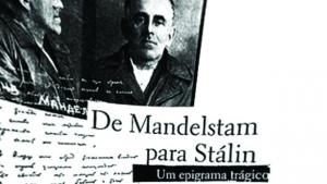 Stálin destruiu o poeta Óssip Mandelstam mas perdeu a batalha histórica. A poesia continua a infernizá-lo