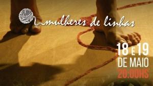 """Espetáculo """"Mulheres de Linhas"""" acontece em Goiânia nos dias 18 e 19 de maio"""
