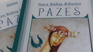 """Escritora Nara Rúbia Ribeiro lança """"Pazes"""", seu segundo livro de poesia"""